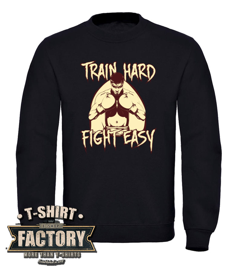 Mikina Train hard fight easy