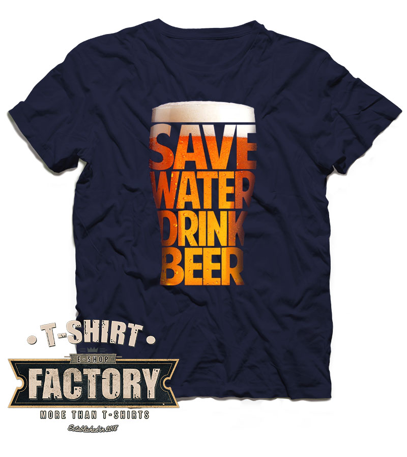 Tričko Save water drink beer