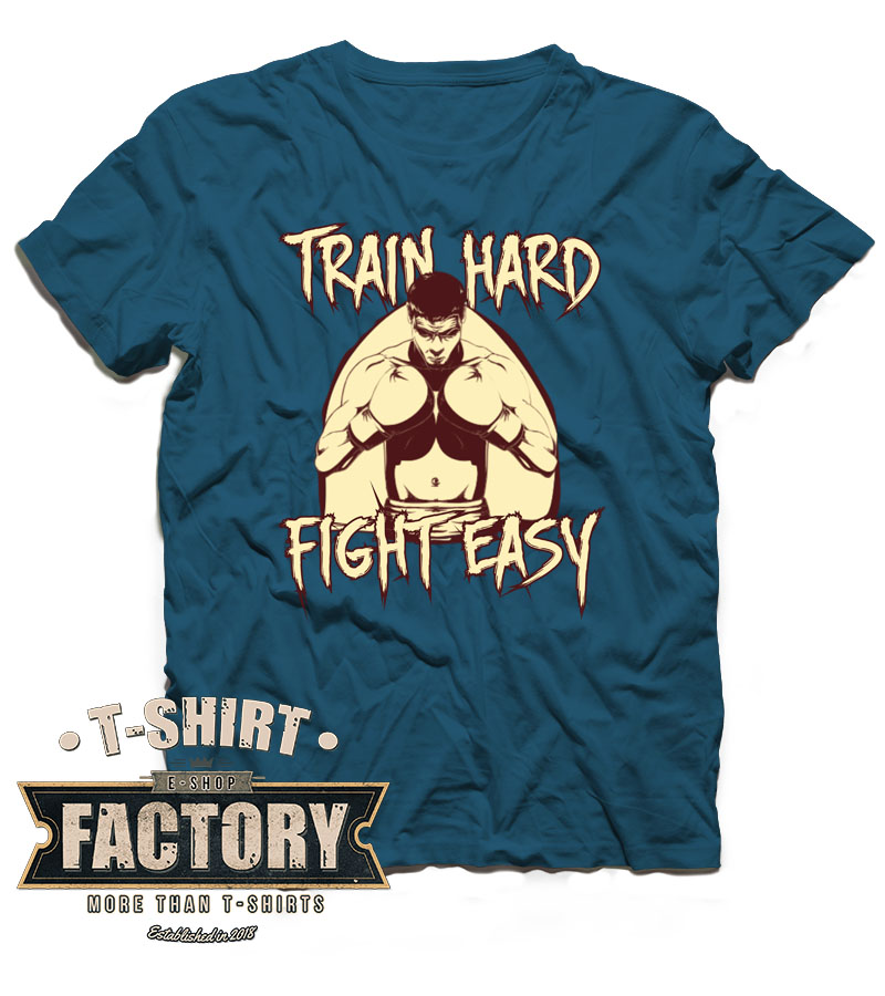 Tričko Train hard fight easy